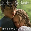 Heart to Heart (       UNABRIDGED) by Lurlene McDaniel Narrated by Julie McKay