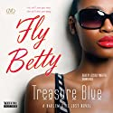 Fly Betty (       UNABRIDGED) by Treasure Blue Narrated by Jessica Pimentel