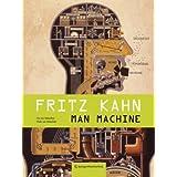 """Fritz Kahn: Man Machine / Maschine Menschvon """"Uta von Debschitz"""""""