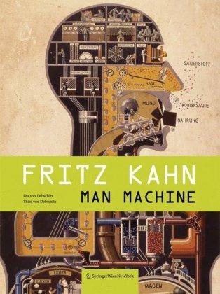 Fritz Kahn: Man Machine/ Maschine Mensch