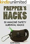 Prepper's Hacks: 55 Amazing Safety Su...