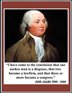 """: John Adams Quote """"I Have Come to a Conclusion... Become a Congress ..."""