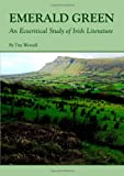 img - for Emerald Green: An Ecocritical Study of Irish Literature book / textbook / text book