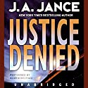 Justice Denied Audiobook by J. A. Jance Narrated by Ala Nebelthau