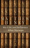 Image of Matthew Henry - His Life and Influence