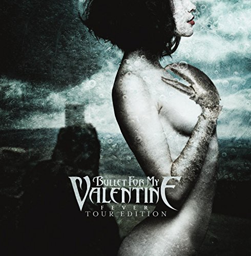 Fever - Tour Edition by Bullet For My Valentine (2011-02-15)