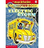 Electric Storm (Magic School Bus Chapter Books, No. 14) (0439314348) by Capeci, Anne