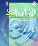 img - for Calculate with Confidence, Fourth Edition by Deborah C. Gray Morris RN BSN MA LNC (2005-10-28) book / textbook / text book