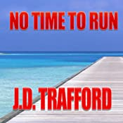 No Time to Run: A Legal Thriller Featuring Michael Collins, Book 1 | [J. D. Trafford]