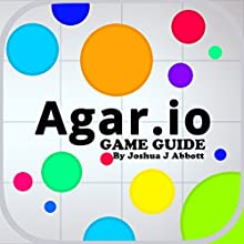 Agario Game Guide Audiobook by Joshua J. Abbott Narrated by Spencer Myers