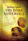 Shedding Light on His Dark Materials: Exploring Hidden Spiritual Themes in Philip Pullman&#39;s Popular Series