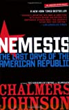 Nemesis: The Last Days of the American Republic (American Empire Project) (0805087281) by Johnson, Chalmers