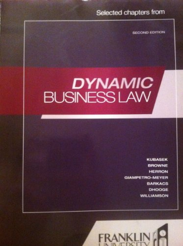Dynamic Business Law (Custom Franklin University Edition)