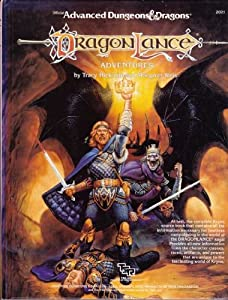 Dragonlance Adventures (Advanced Dungeons and Dragons) by Tracy Hickman and Margaret Weis