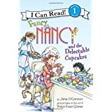 Fancy Nancy and the Delectable Cupcakes (I Can Read Book 1) ~ Jane O'Connor