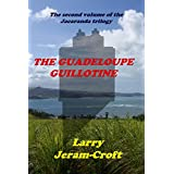 The Guadeloupe Guillotine (The Jacaranda trilogy Book 2)