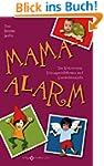 Mama-Alarm: Von Wutzwergen, Schnappsc...