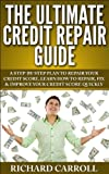 51RdUaFmP0L. SL160  The Ultimate Credit Repair Guide: A Step By Step Plan To Repair Your Credit Score, Learn How To Repair, Fix & Improve Your Credit Score Quickly (Hidden ... Best Credit, How to Raise Your Credit, FICO)