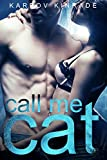 Call Me Cat: Book 1 (The Call Me Cat Trilogy)