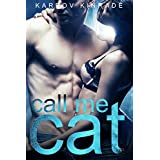 Call Me Cat: Book 1 (The Call Me Cat Trilogy) ~ Karpov Kinrade
