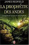 La prophtie des Andes : L'intgrale : La prophtie des Andes ; La dixime prophtie ; Le secret de Shambhala