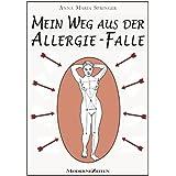 """Mein Weg aus der Allergie-Falle. Wie Allergien bei mir fast von selbst wieder verschwandenvon """"Anna Maria Springer"""""""