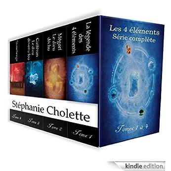 Les 4 éléments - Série complète - Stéphanie Cholette