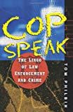 Cop Speak: The Lingo of Law Enforcement and Crime (0471043044) by Philbin, Tom