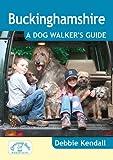 Buckinghamshire A Dog Walker's Guide