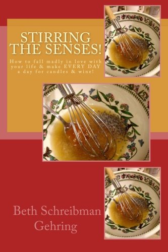 Stirring The Senses!: Creating Magical Environments & Feasts For All Seasons!