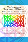 img - for The Starvation Treatment of Diabetes: With a Series of Graduated Diets used at the Massachusetts General Hospital book / textbook / text book