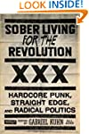 Sober Living for the Revolution: Hard...