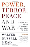 Power, Terror, Peace, and War: Americas Grand Strategy in a World at Risk