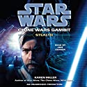 Star Wars: Clone Wars Gambit: Stealth (       UNABRIDGED) by Karen Miller Narrated by Jeff Gurner