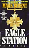 img - for By Mark Berent Eagle Station [Mass Market Paperback] book / textbook / text book