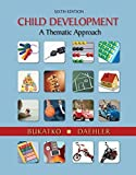 img - for Cengage Advantage Books: Child Development: A Thematic Approach by Bukatko, Danuta, Daehler, Marvin W. (March 16, 2011) Loose Leaf book / textbook / text book