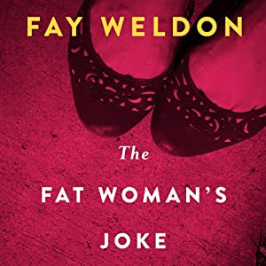 The Fat Woman's Joke: A Novel | [Fay Weldon]