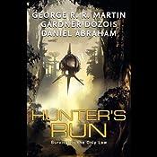 Hunter's Run | [George R. R. Martin, Gardner Dozois, Daniel Abraham]
