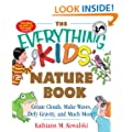 The Everything Kids' Nature Book: Create Clouds, Make Waves, Defy Gravity and Much More! (The Everything� Kids Series)