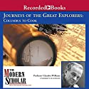 The Modern Scholar: Journeys of the Great Explorers: Columbus to Cook (       UNABRIDGED) by Glyndwr Williams