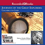The Modern Scholar: Journeys of the Great Explorers: Columbus to Cook   Glyndwr Williams