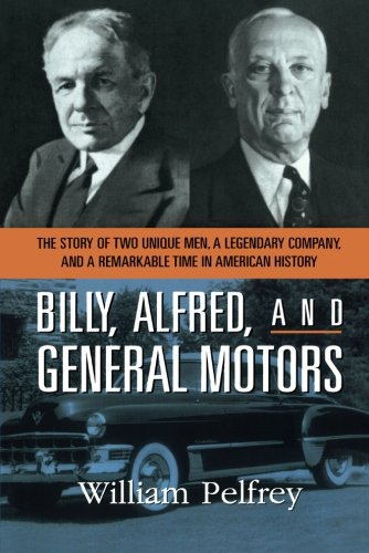 billy-alfred-and-general-motors-the-story-of-two-unique-men-a-legendary-company-and-a-remarkable-tim