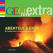 Abenteuer Erde. Die extremsten Lebensräume der Welt (GEOlino extra Hör-Bibliothek) | Martin Nusch