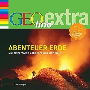 Abenteuer Erde. Die extremsten Lebensräume der Welt (GEOlino extra Hör-Bibliothek) Hörbuch