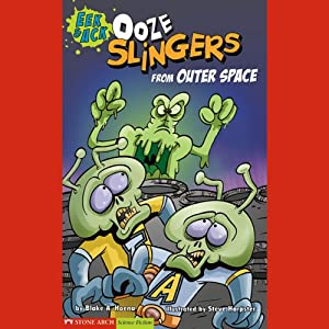 Ooze Slingers from Outer Space | [Blake A. Hoena]