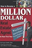 img - for How to Become a Million Dollar Real Estate Agent in Your First Year: What Smart Agents Need to Know Explained Simply by Alvis, Susan Smith (2007) Paperback book / textbook / text book