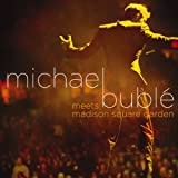 Michael Buble Meets Madison Square Garden (Cd + Dvd) by Michael Buble (2009) Audio CD
