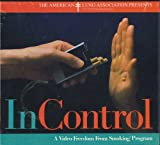 In Control: A Freedom From Smoking Program ([Boxed set containing 1 audio cassette, 1 two-hour video, and 1 guidebook], 13-steps, decisionmaking, coping tools, motivation, techniques, psychologically researched methods, weight management, real-life scenarios)