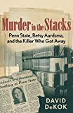 img - for Murder in the Stacks: Penn State, Betsy Aardsma, and the Killer Who Got Away by David Dekok (2014-09-02) book / textbook / text book