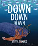 Down, Down, Down: A Journey to the Bo...